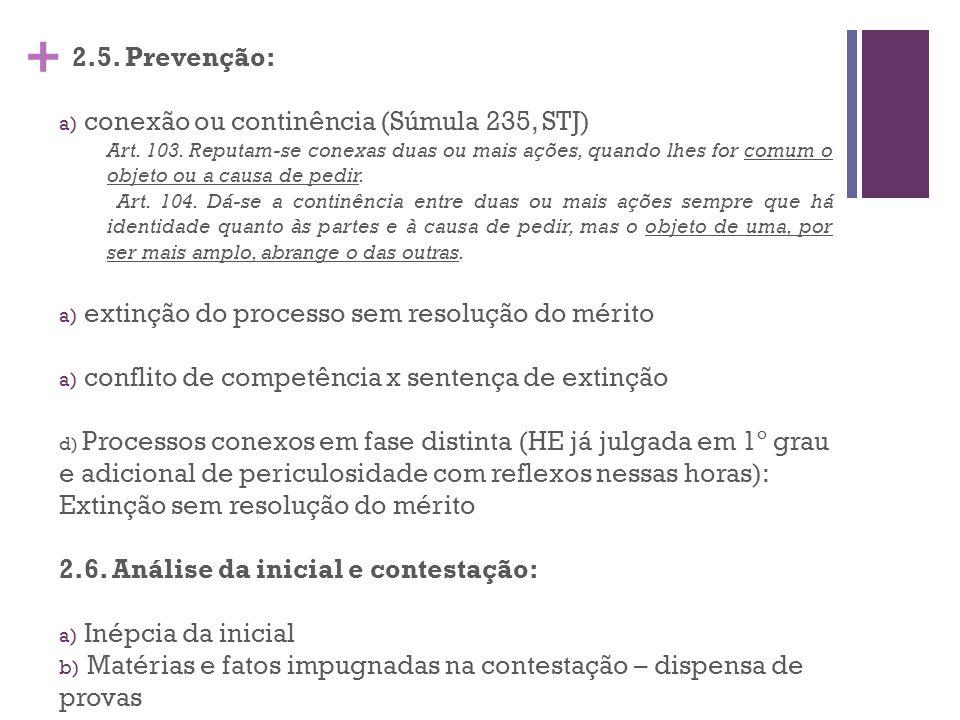 + 2.5.Prevenção: a) conexão ou continência (Súmula 235, STJ) Art.