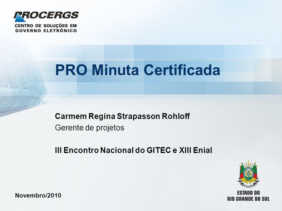 PRO Minuta Certificada Carmem Regina Strapasson Rohloff Gerente de projetos III Encontro Nacional do GITEC e XIII Enial Novembro/2010