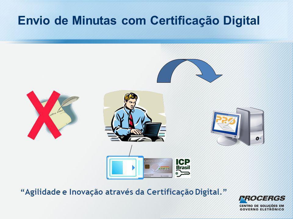 """Envio de Minutas com Certificação Digital """"Agilidade e Inovação através da Certificação Digital."""""""