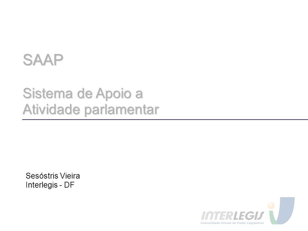 SAAP Sistema de Apoio a Atividade parlamentar Sesóstris Vieira Interlegis - DF