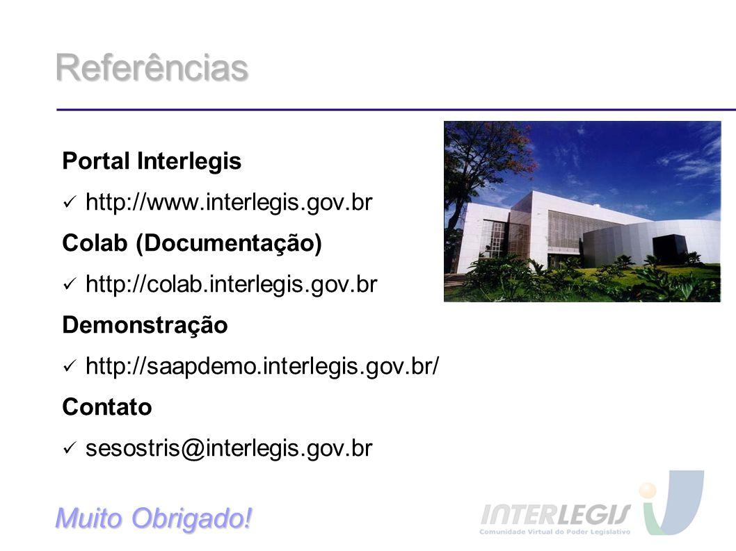 Referências Portal Interlegis http://www.interlegis.gov.br Colab (Documentação) http://colab.interlegis.gov.br Demonstração http://saapdemo.interlegis
