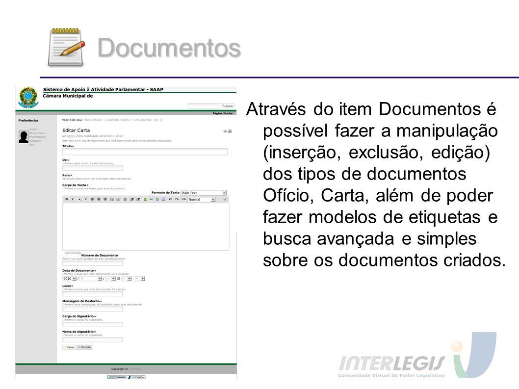 Documentos Através do item Documentos é possível fazer a manipulação (inserção, exclusão, edição) dos tipos de documentos Ofício, Carta, além de poder