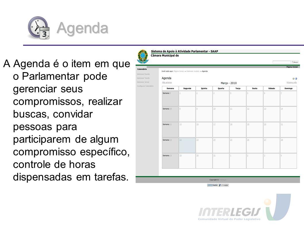 Agenda A Agenda é o item em que o Parlamentar pode gerenciar seus compromissos, realizar buscas, convidar pessoas para participarem de algum compromis