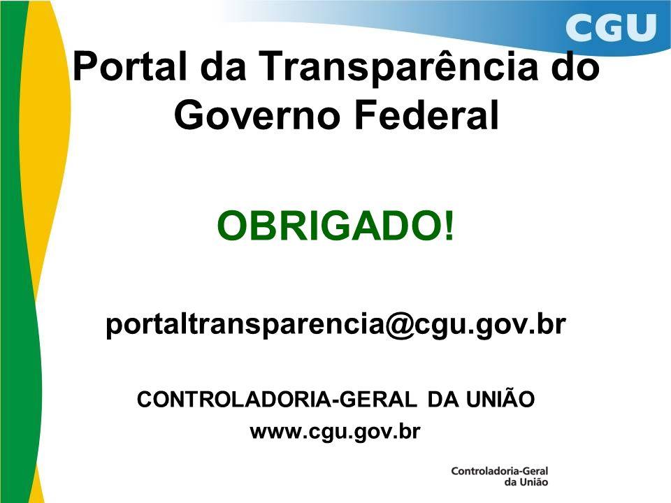 Portal da Transparência do Governo Federal OBRIGADO.