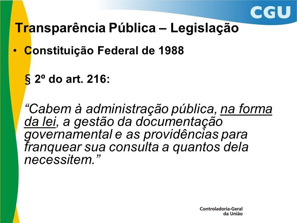 Transparência Pública – Legislação Constituição Federal de 1988 § 2º do art.