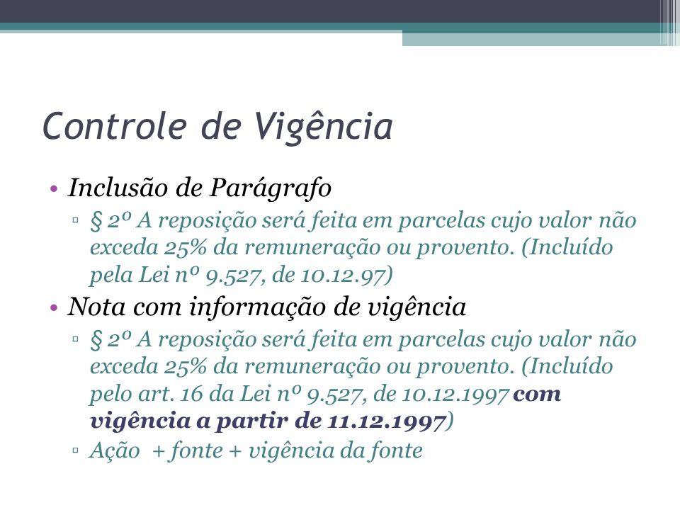 Controle de Vigência Inclusão de Parágrafo ▫§ 2º A reposição será feita em parcelas cujo valor não exceda 25% da remuneração ou provento.