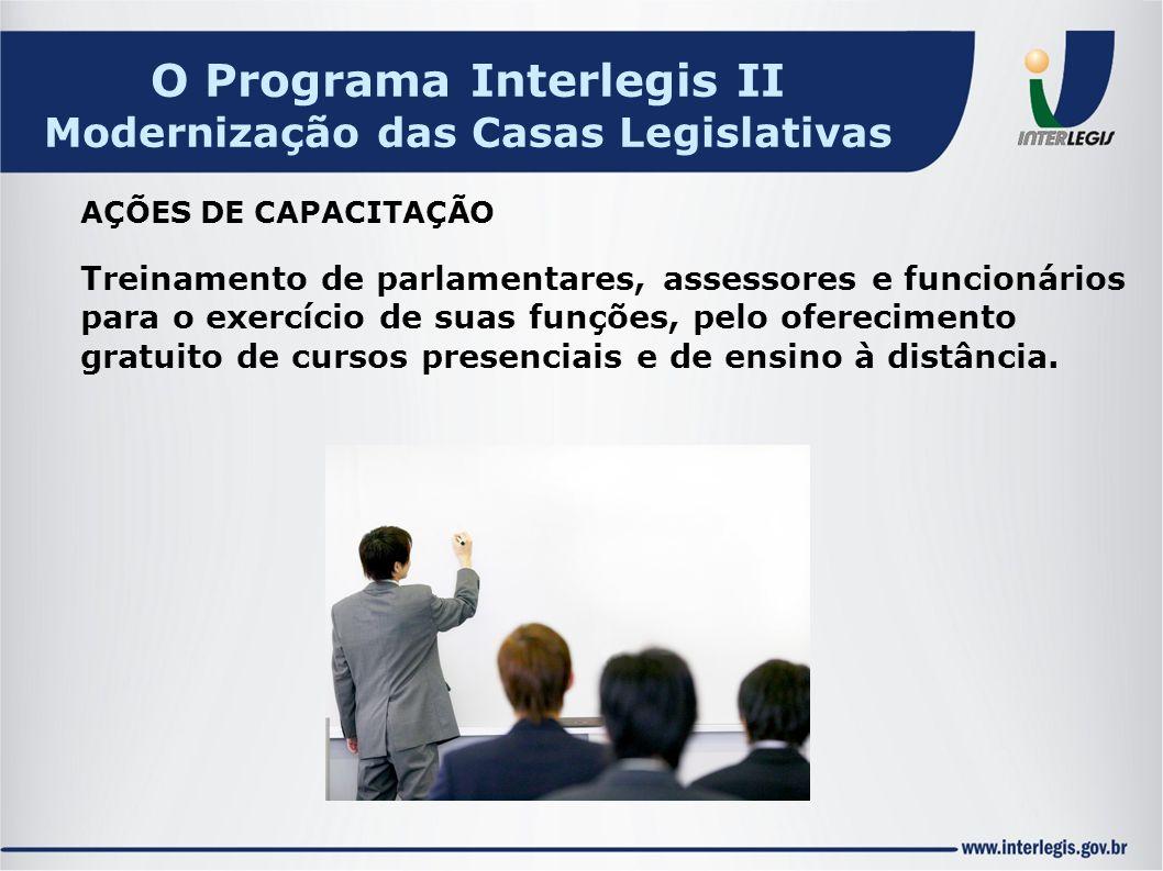 Treinamento de parlamentares, assessores e funcionários para o exercício de suas funções, pelo oferecimento gratuito de cursos presenciais e de ensino à distância.