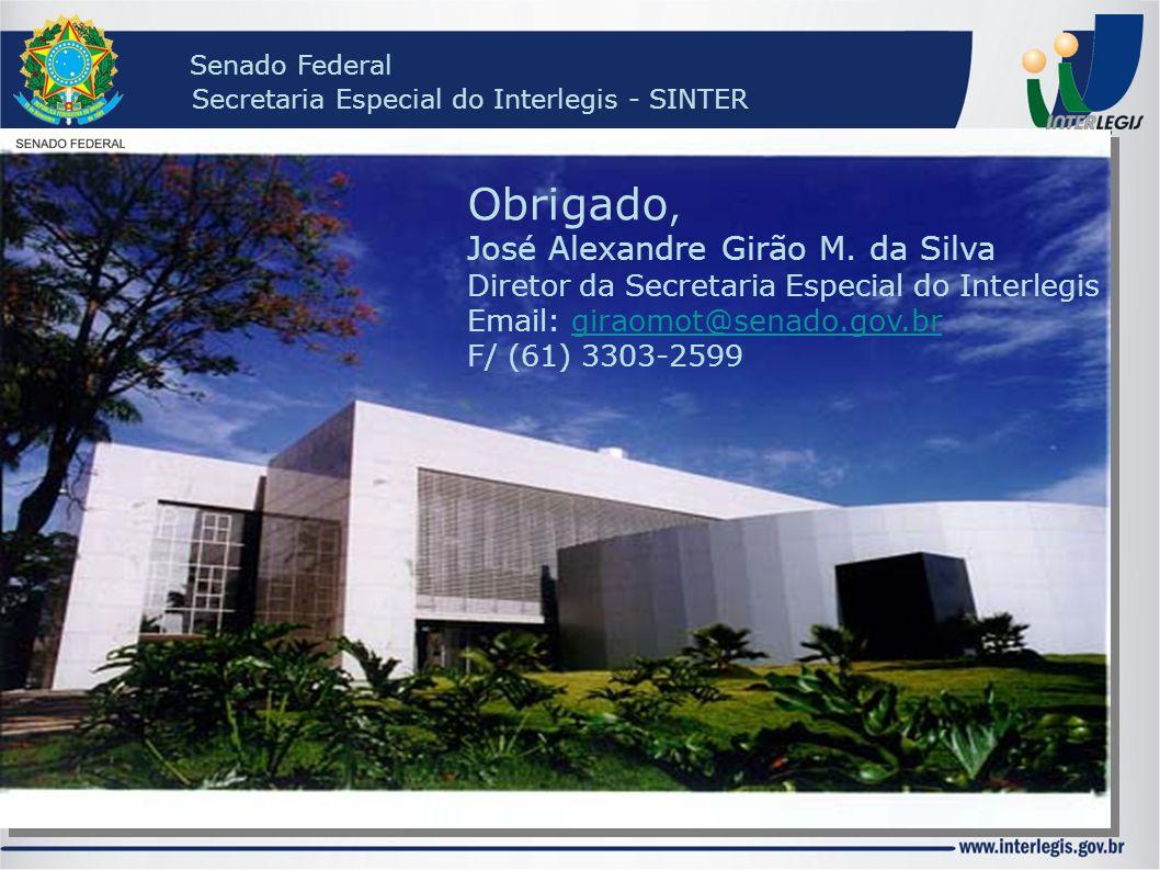 Senado Federal Secretaria Especial do Interlegis - SINTER Obrigado, José Alexandre Girão M. da Silva Diretor da Secretaria Especial do Interlegis Emai