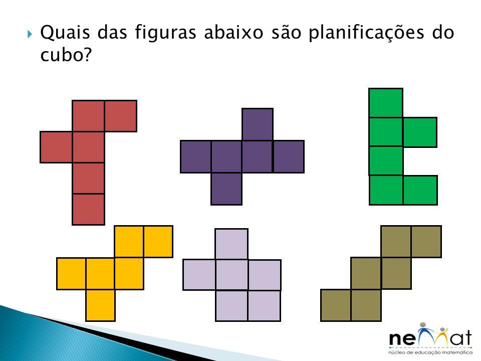  Quais das figuras abaixo são planificações do cubo?