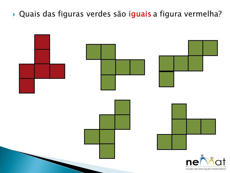  Quais das figuras verdes são iguais a figura vermelha?