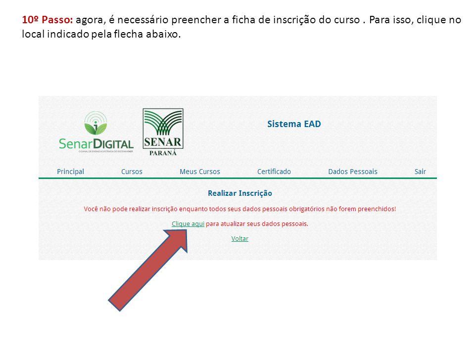 10º Passo: agora, é necessário preencher a ficha de inscrição do curso. Para isso, clique no local indicado pela flecha abaixo.