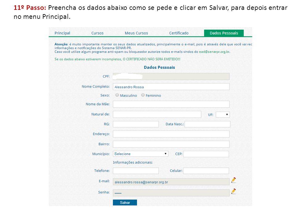11º Passo: Preencha os dados abaixo como se pede e clicar em Salvar, para depois entrar no menu Principal.