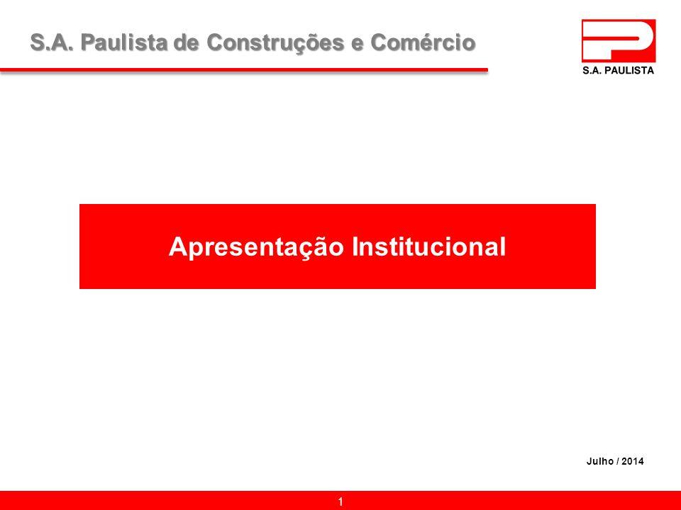 Apresentação Institucional 1 Julho / 2014 S.A. Paulista de Construções e Comércio