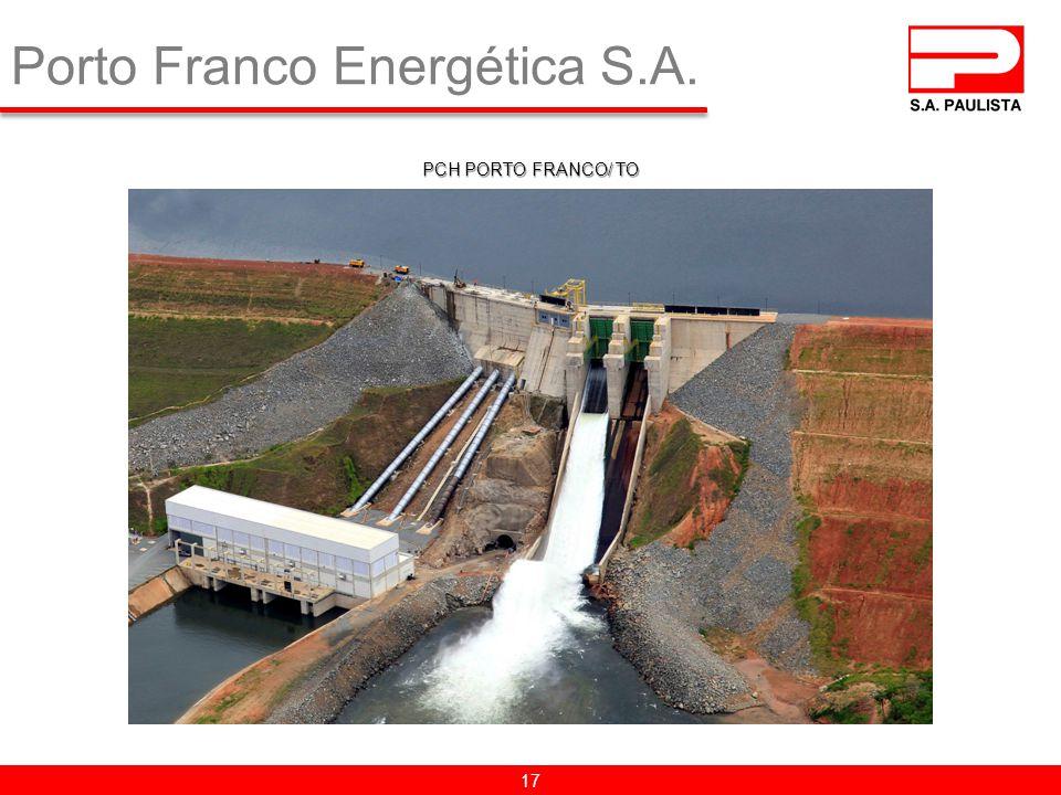 Porto Franco Energética S.A. 17 PCH PORTO FRANCO/ TO