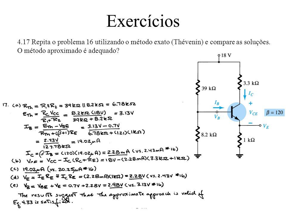 Exercícios 4.17 Repita o problema 16 utilizando o método exato (Thévenin) e compare as soluções. O método aproximado é adequado?