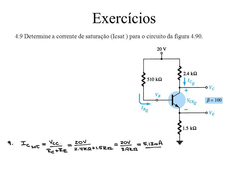 (a)Rth = 3,55KΩ (b)Eth=2V (c)Ib = 6,05uA (d)Ic = βIb = 0,85 mA (e)Vce=12,22V Exercícios Determine a tensão Vce e a corrente Ic de polarização cc para a configuração do divisor de tensão abaixo: