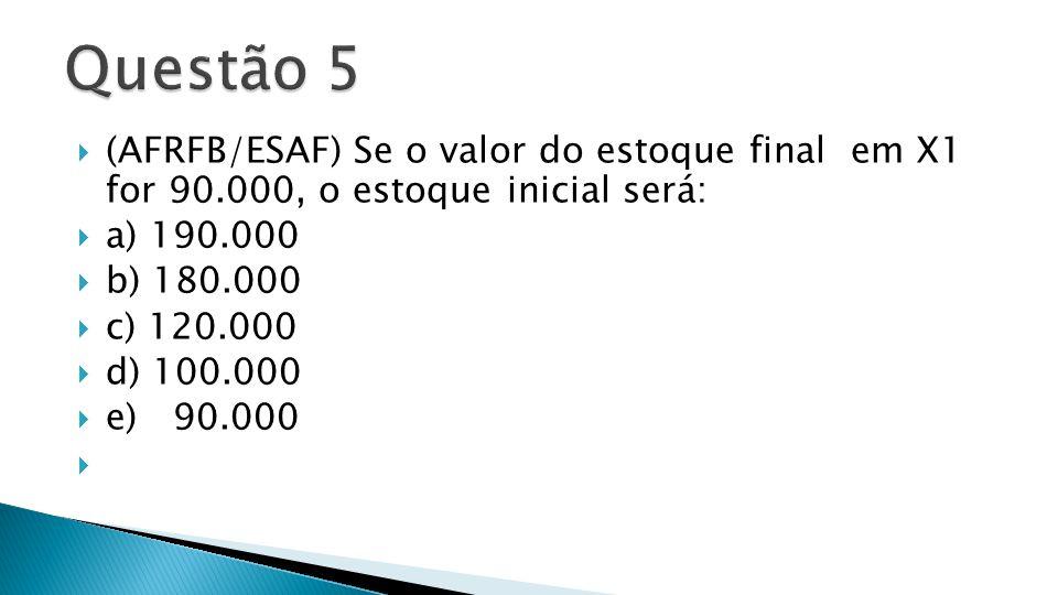  CMV = 1.300.000  = EI ?  + COMPRAS 1.200.000  (-) EF 90.000  EI =190.000  GABARITO:A