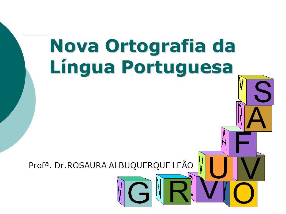 Profª.Rosaura Albuquerque Leão Dr. em Linguística  A língua é viva, pulsante.
