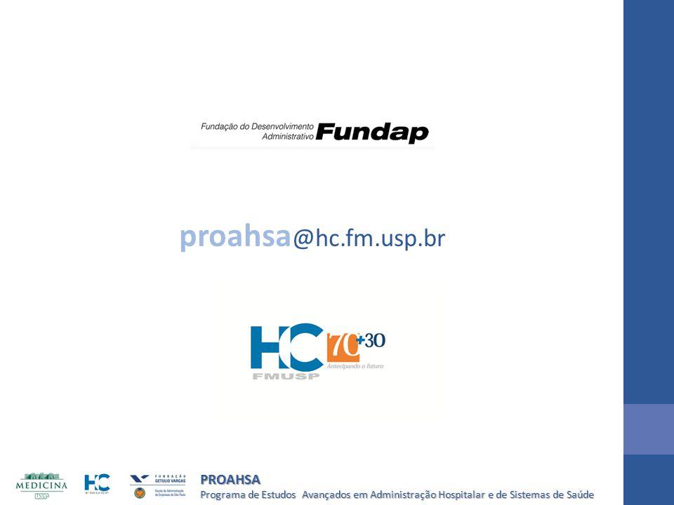 Programa de Estudos Avançados em Administração Hospitalar e de Sistemas de Saúde PROAHSA proahsa @hc.fm.usp.br