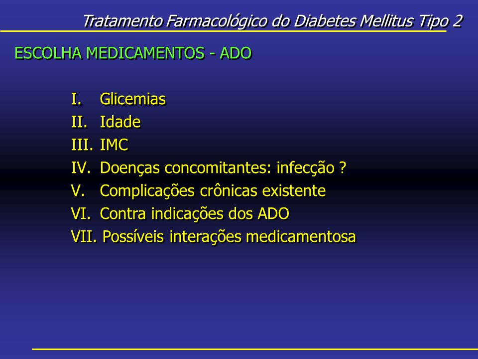 Tratamento Farmacológico do Diabetes Mellitus Tipo 2 ESCOLHA MEDICAMENTOS - ADO I.