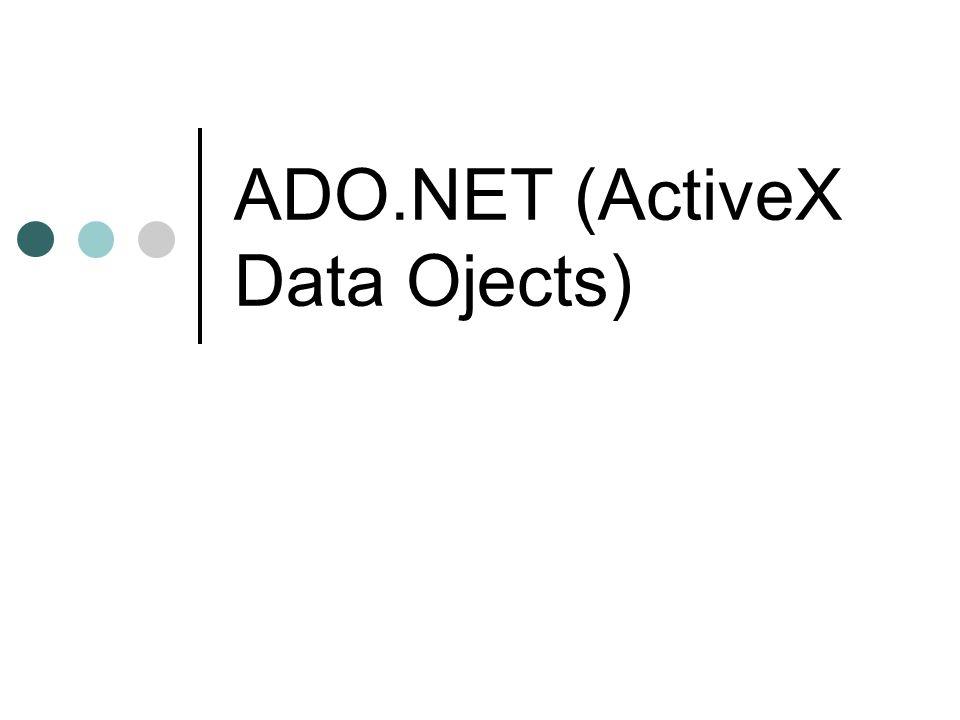 ADO.NET.NET Framework ADO.NET Framework SQLServer Oracle Access.NET Framework ADO.NET Framework Oracle