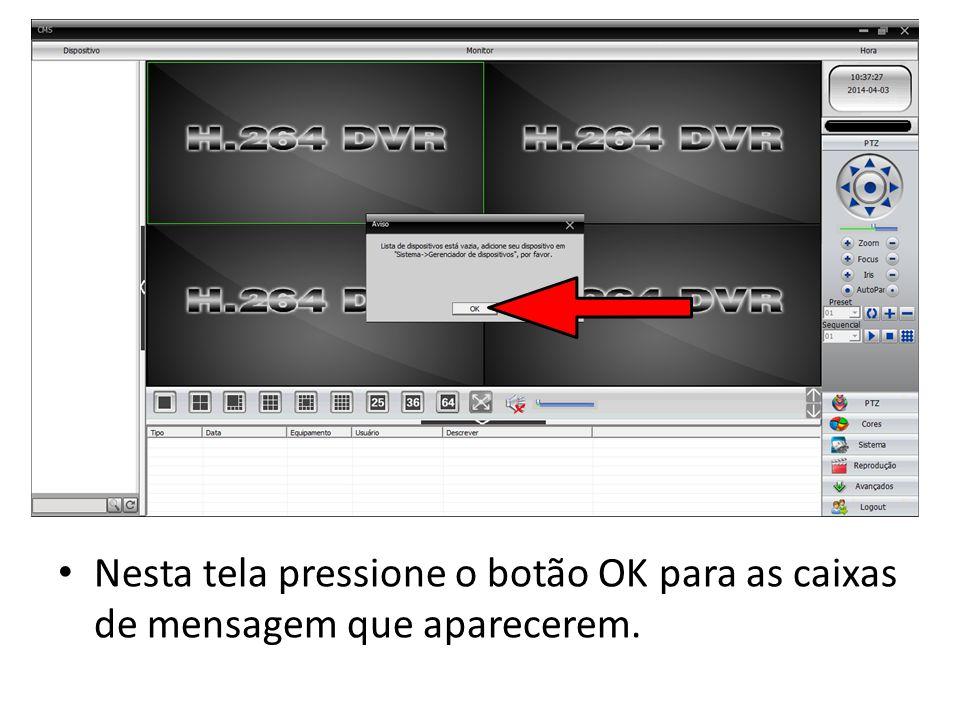 Nesta tela pressione o botão OK para as caixas de mensagem que aparecerem.