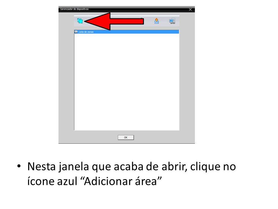 Nesta janela que acaba de abrir, clique no ícone azul Adicionar área