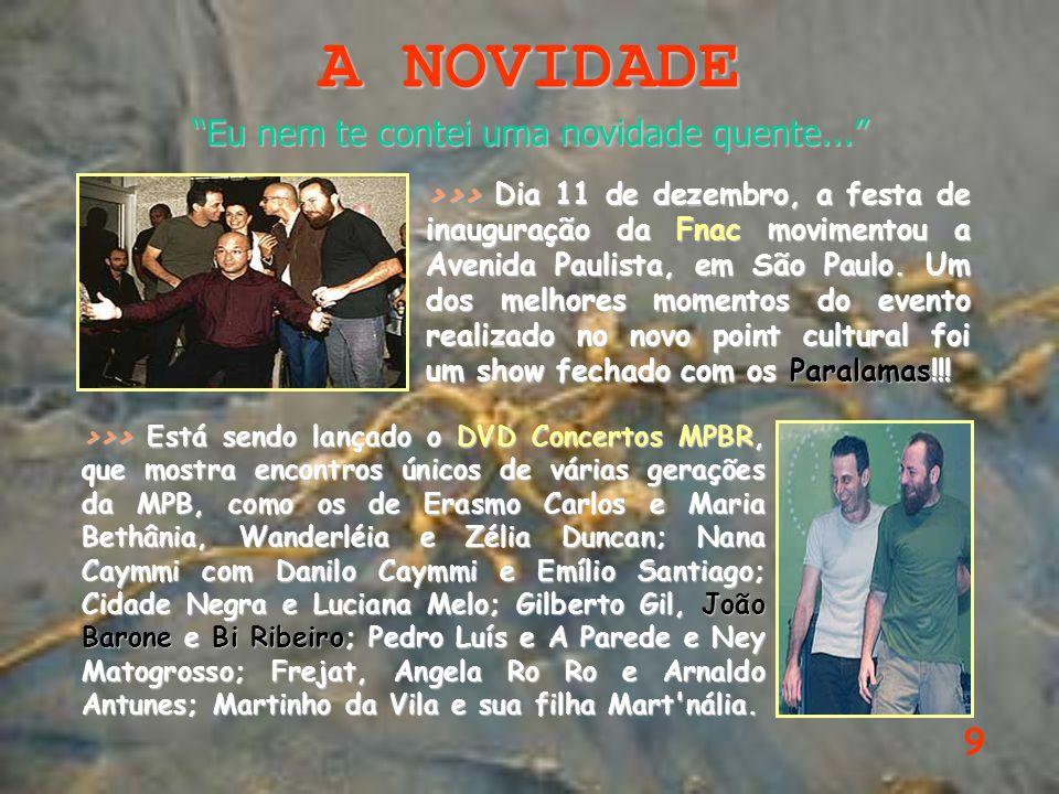 A NOVIDADE Eu nem te contei uma novidade quente... 9 >>> Dia 11 de dezembro, a festa de inauguração da Fnac movimentou a Avenida Paulista, em São Paulo.