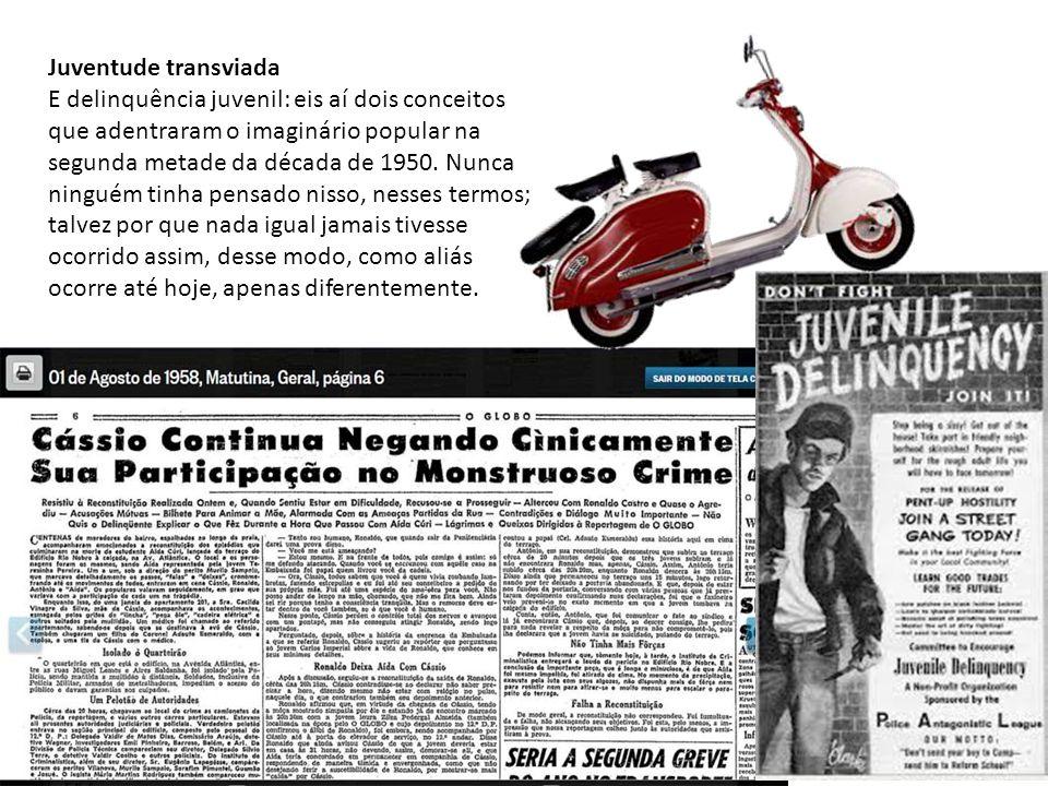 Juventude transviada E delinquência juvenil: eis aí dois conceitos que adentraram o imaginário popular na segunda metade da década de 1950.