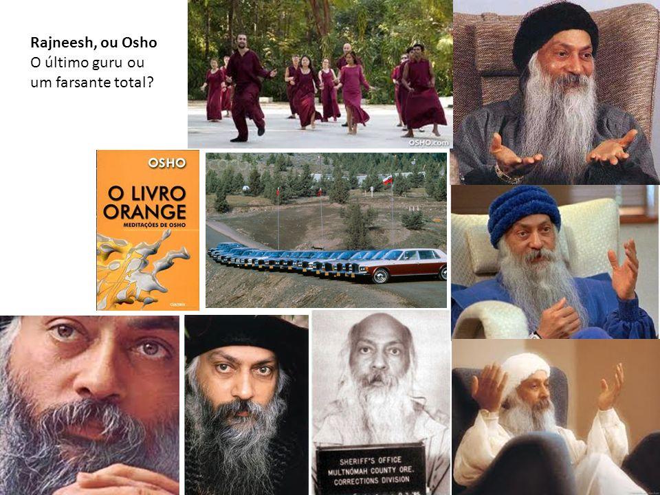 Rajneesh, ou Osho O último guru ou um farsante total?