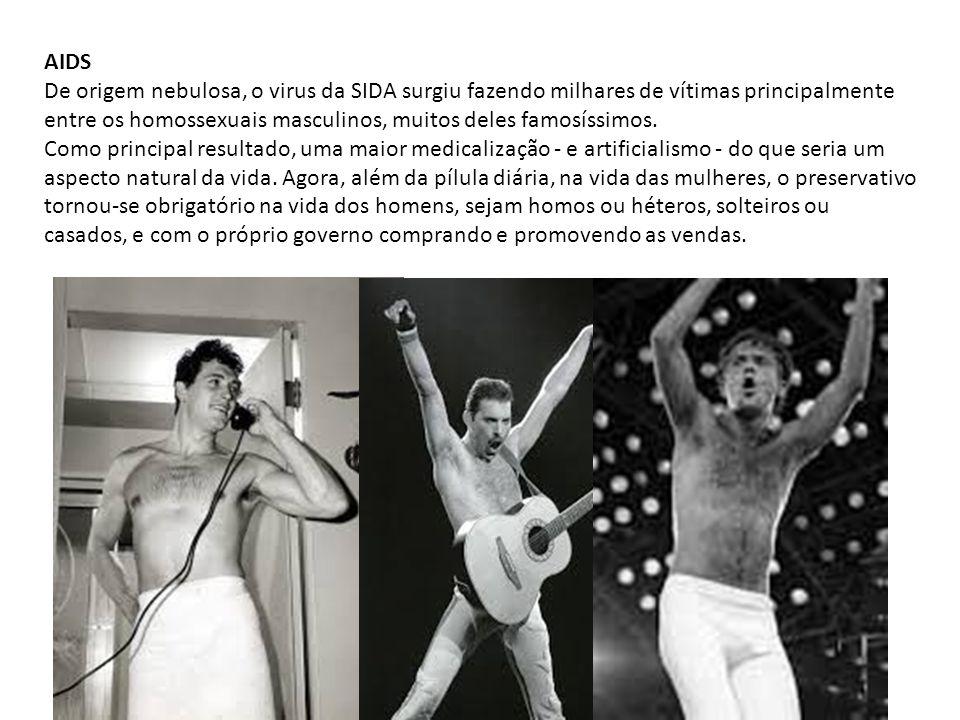 AIDS De origem nebulosa, o virus da SIDA surgiu fazendo milhares de vítimas principalmente entre os homossexuais masculinos, muitos deles famosíssimos
