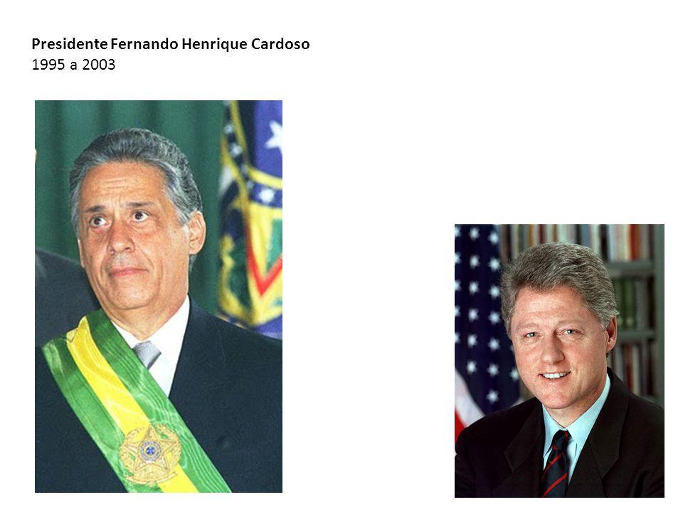 Presidente Fernando Henrique Cardoso 1995 a 2003