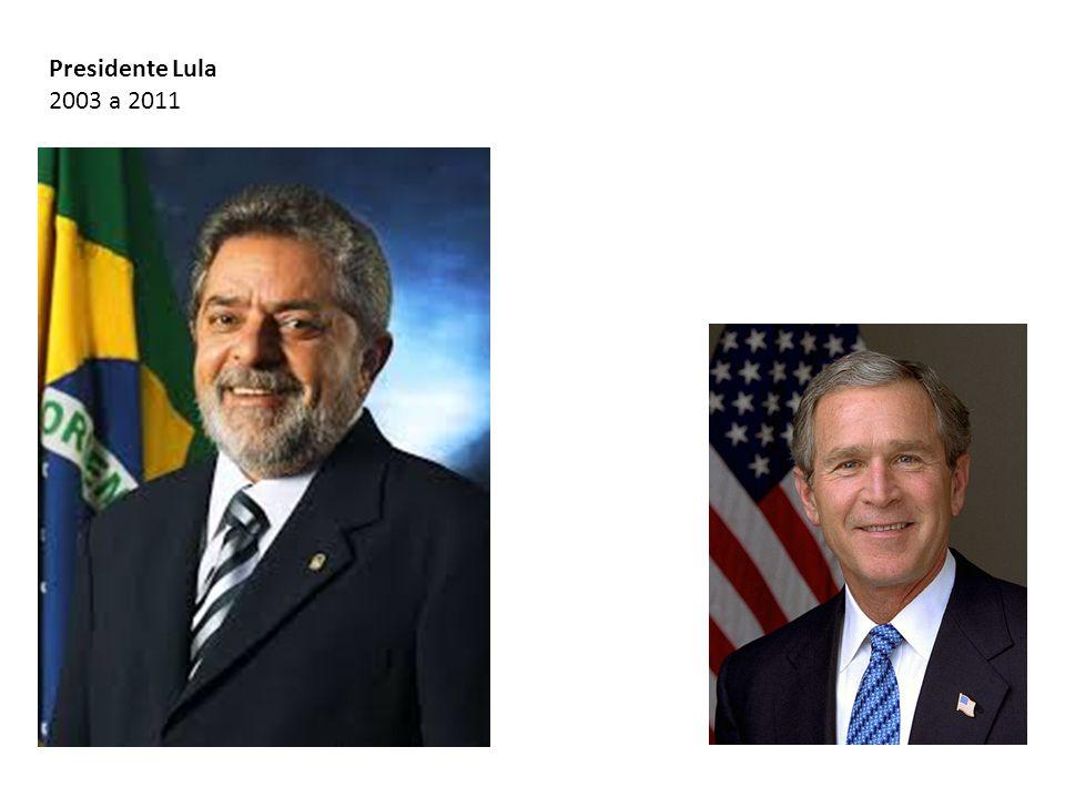 Presidente Lula 2003 a 2011