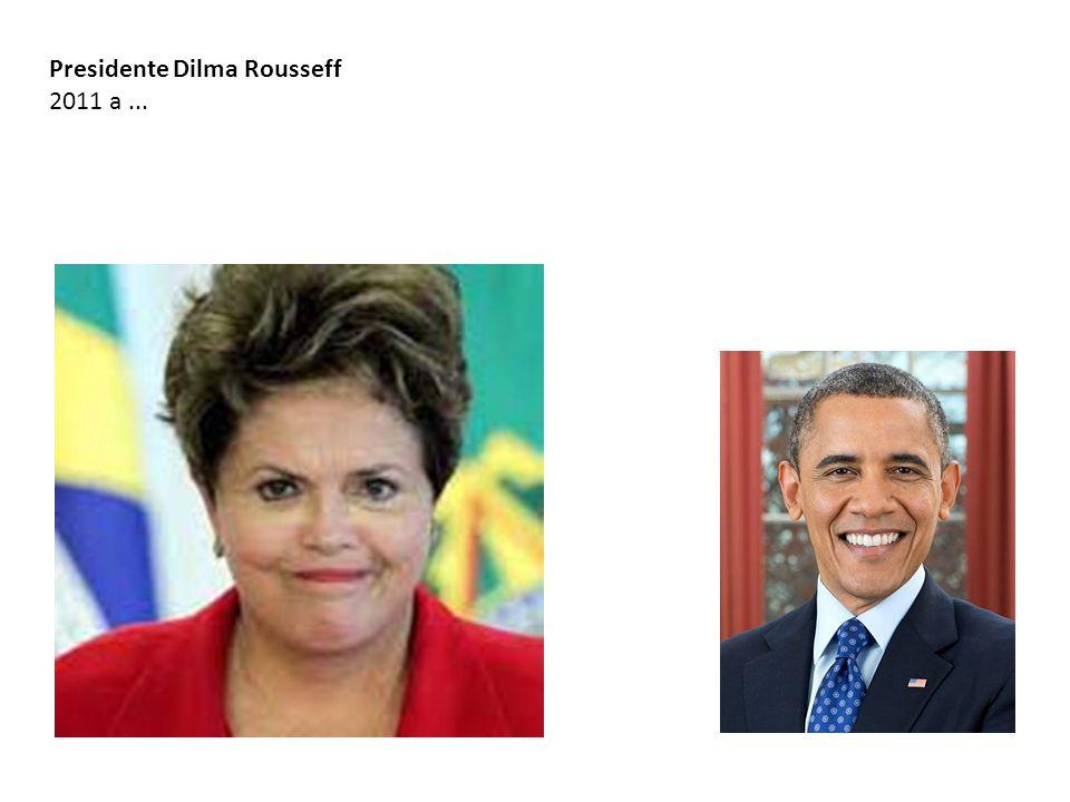 Presidente Dilma Rousseff 2011 a...