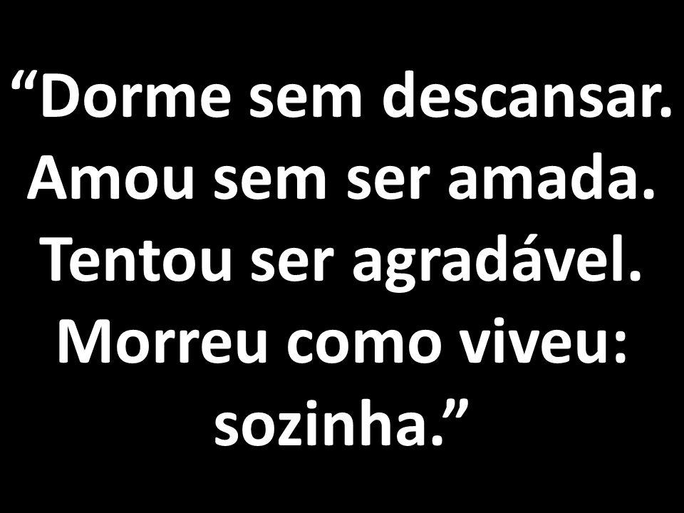 - SOLIDÃO NÃO É MORAR SOZINHO, SOLIDÃO É VIVER SOZINHO.