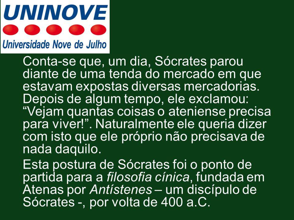 Conta-se que, um dia, Sócrates parou diante de uma tenda do mercado em que estavam expostas diversas mercadorias. Depois de algum tempo, ele exclamou: