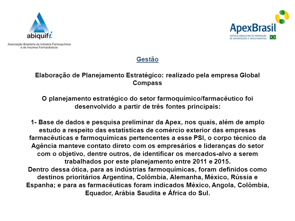 Gestão Elaboração de Planejamento Estratégico: realizado pela empresa Global Compass O planejamento estratégico do setor farmoquímico/farmacêutico foi