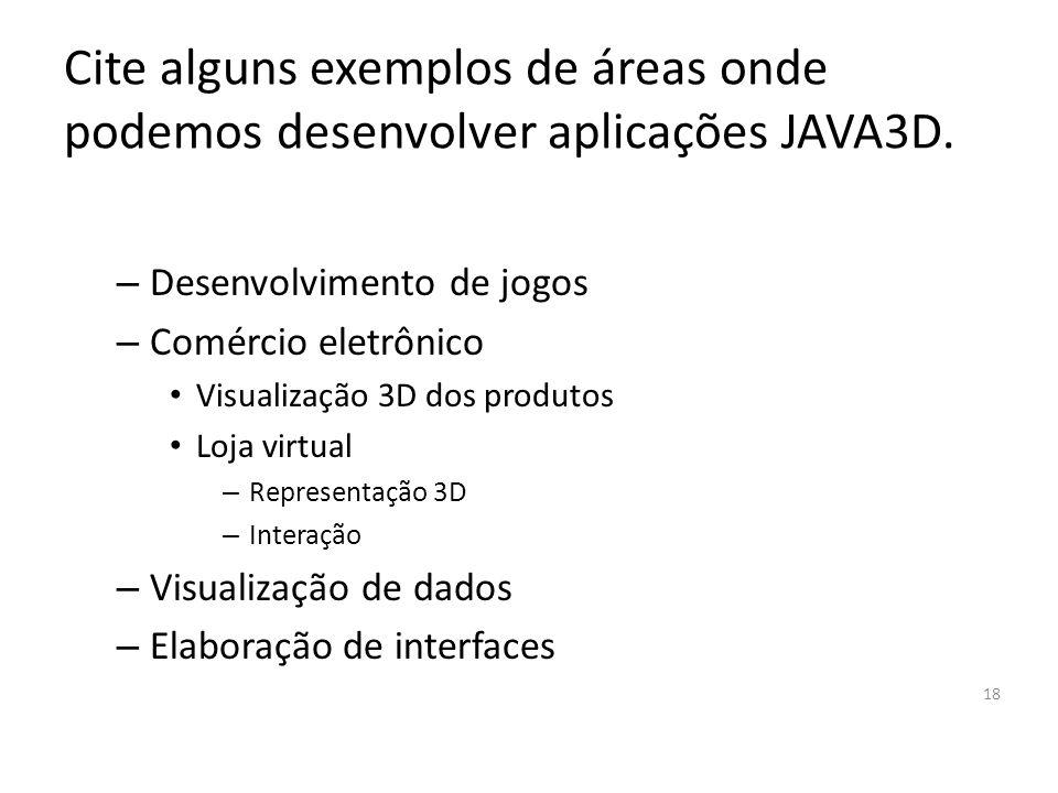 Com quais bibliotecas gráficas o JAVA3D pode trabalhar? OpenGL e Direct3D 17