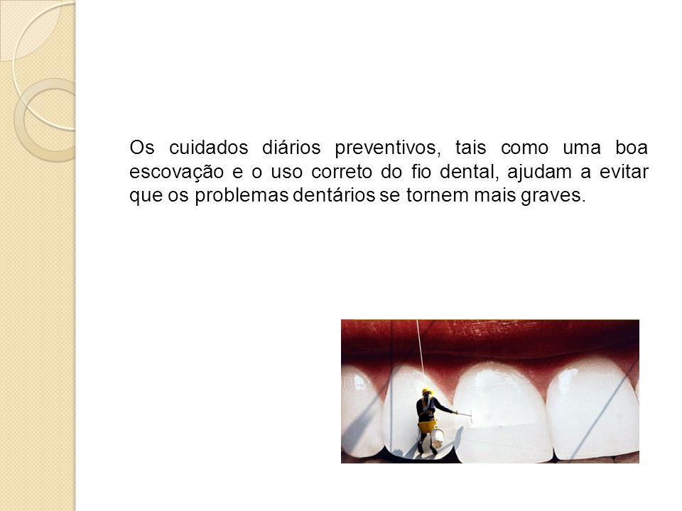 Os cuidados diários preventivos, tais como uma boa escovação e o uso correto do fio dental, ajudam a evitar que os problemas dentários se tornem mais