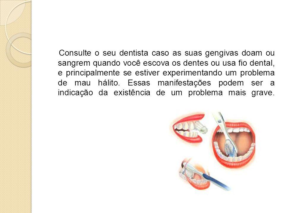 Seu dentista pode ensiná-lo a usar técnicas corretas de higiene bucal e indicar as áreas que exigem atenção extra durante a escovação e o uso do fio dental.