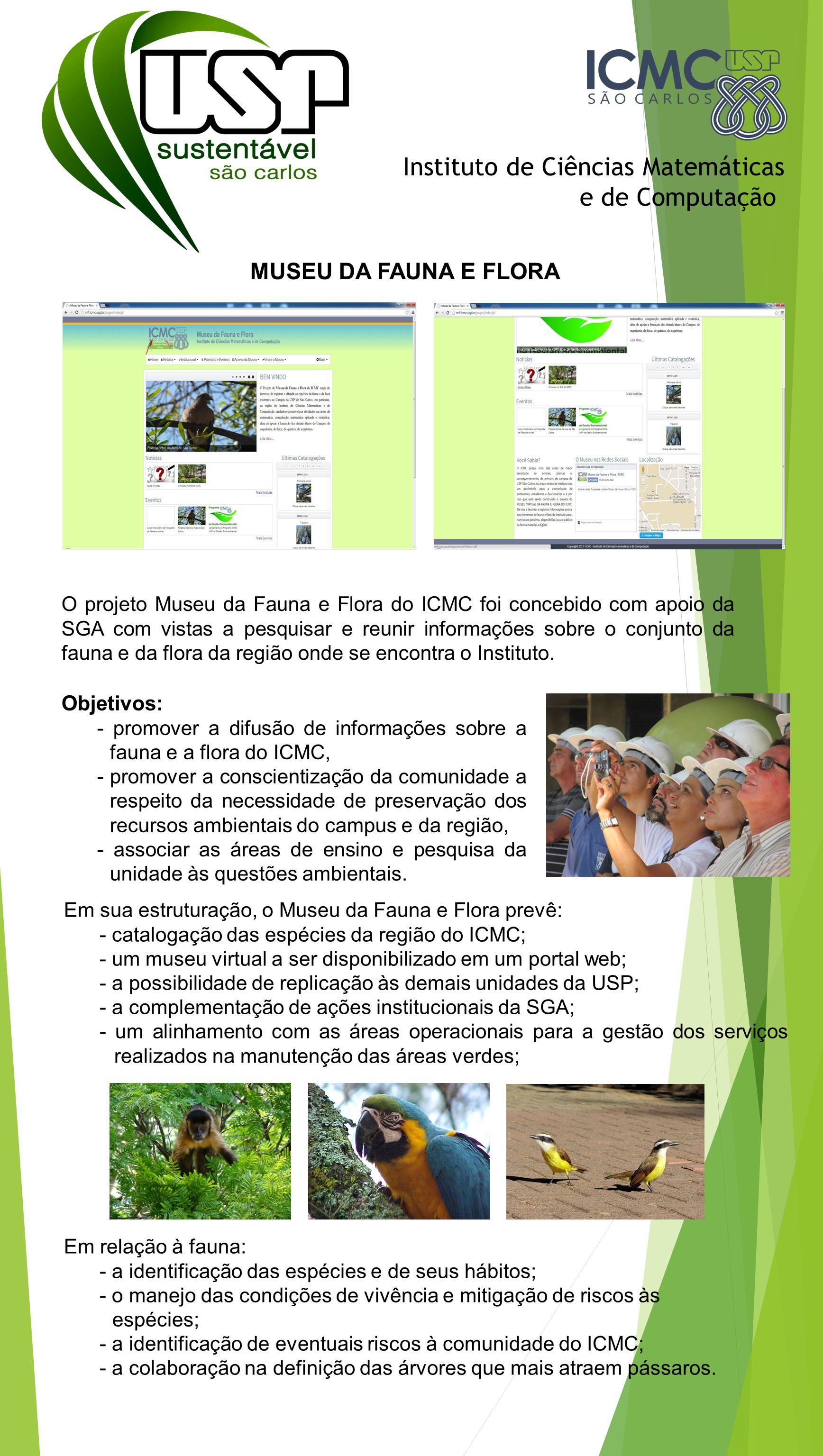 Instituto de Ciências Matemáticas e de Computação MUSEU DA FAUNA E FLORA O projeto Museu da Fauna e Flora do ICMC foi concebido com apoio da SGA com v