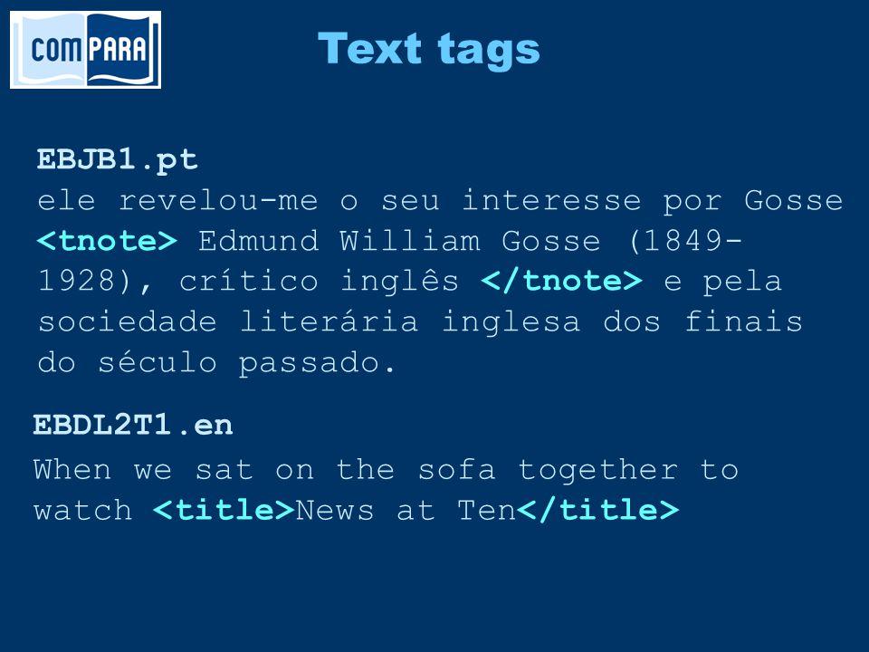 Text tags EBJB1.pt ele revelou-me o seu interesse por Gosse Edmund William Gosse (1849- 1928), crítico inglês e pela sociedade literária inglesa dos f