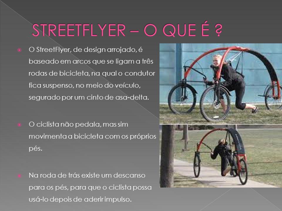  O StreetFlyer, de design arrojado, é baseado em arcos que se ligam a três rodas de bicicleta, na qual o condutor fica suspenso, no meio do veículo,