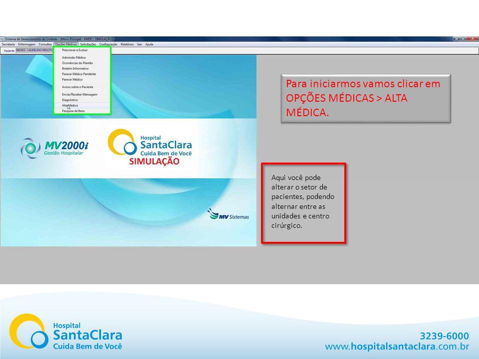 Aqui você pode alterar o setor de pacientes, podendo alternar entre as unidades e centro cirúrgico.