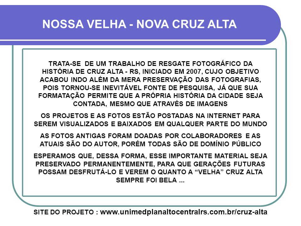 2007 Projeto Nossa Velha - Nova Cruz Alta