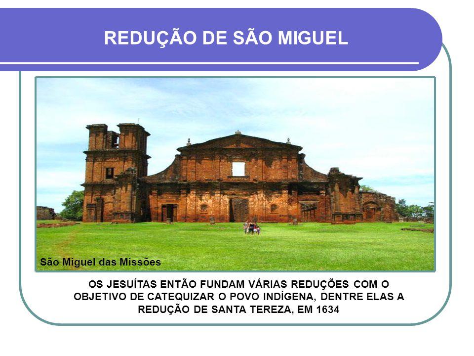 UMA BREVE VIAGEM AO PASSADO EM 1626 OS JESUÍTAS ATRAVESSAM O RIO URUGUAI E CHEGAM À NOSSA TERRA, ENTÃO REDUTO GUARANI COMEÇA A COLONIZAÇÃO DO RIO GRAN