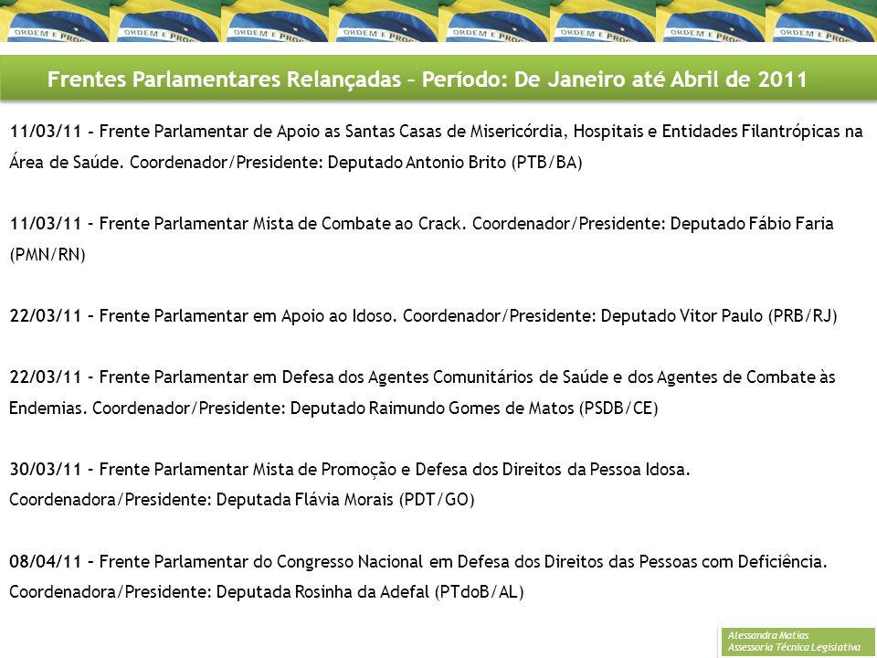 Frentes Parlamentares Relançadas – Período: De Janeiro até Abril de 2011 11/03/11 - Frente Parlamentar de Apoio as Santas Casas de Misericórdia, Hospi