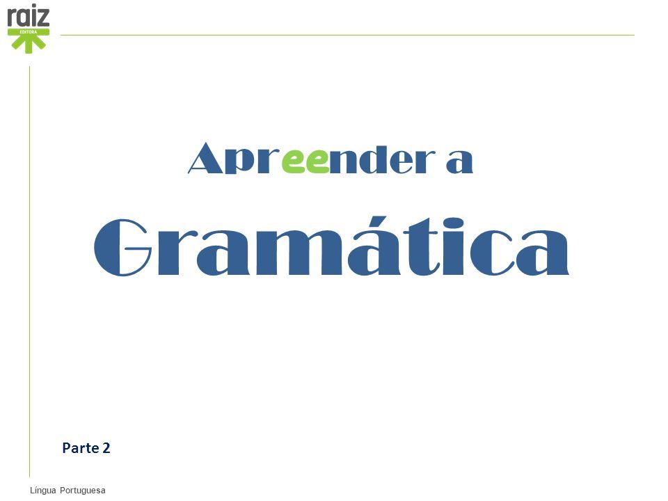 Língua Portuguesa Parte 2 Apr ee nder a Gramática