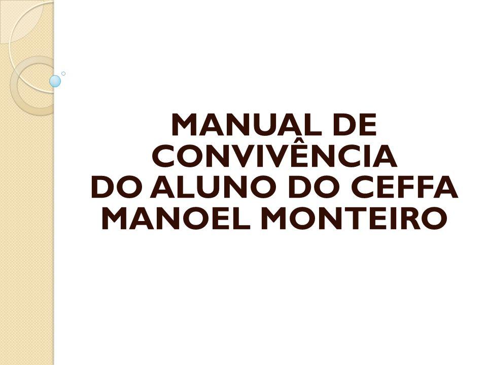 MANUAL DE CONVIVÊNCIA DO ALUNO DO CEFFA MANOEL MONTEIRO