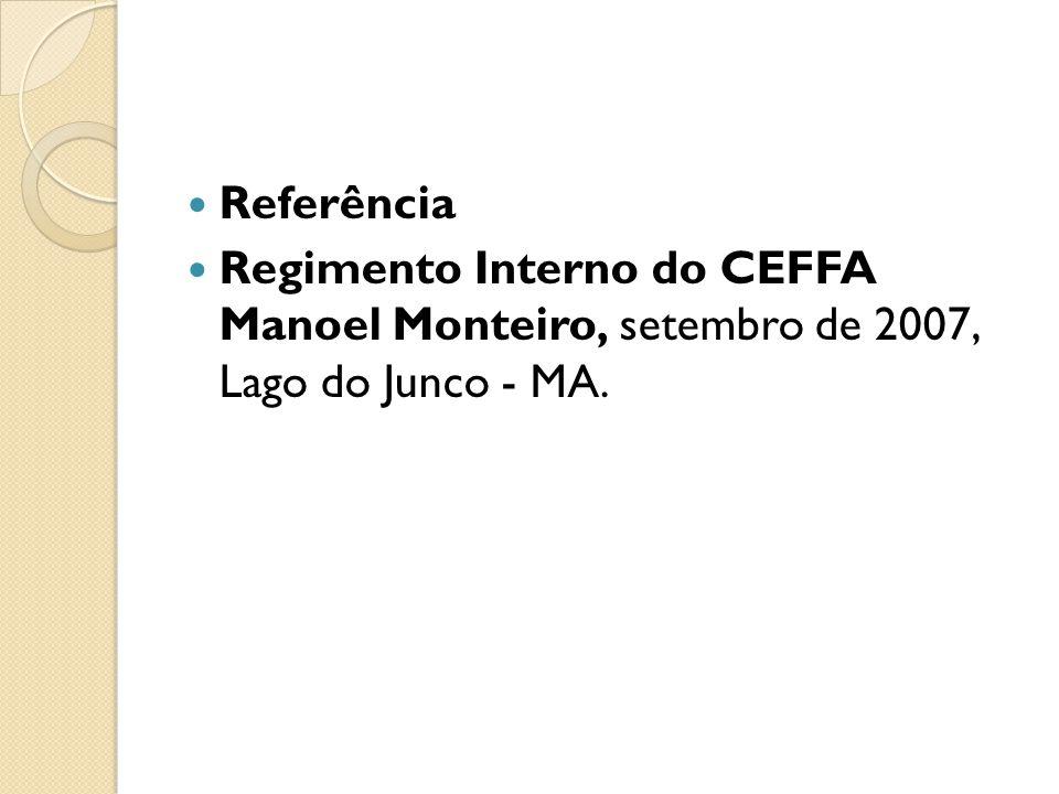 Referência Regimento Interno do CEFFA Manoel Monteiro, setembro de 2007, Lago do Junco - MA.
